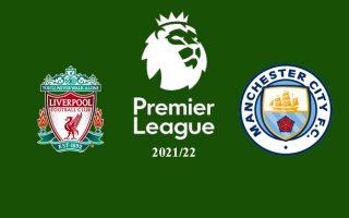 Link xem trực tiếp trận đấu tâm điểm Liverpool vs Man City